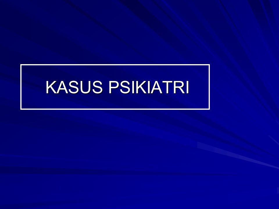 KASUS PSIKIATRI