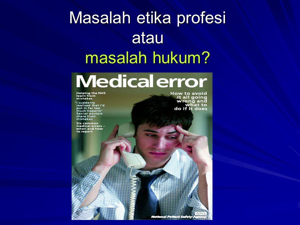 Masalah etika profesi atau masalah hukum