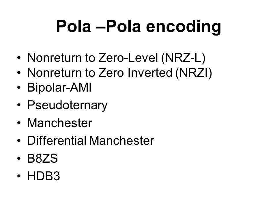 Pola –Pola encoding Nonreturn to Zero-Level (NRZ-L)
