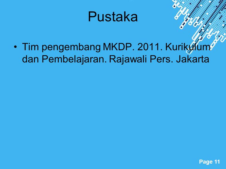 Pustaka Tim pengembang MKDP. 2011. Kurikulum dan Pembelajaran. Rajawali Pers. Jakarta