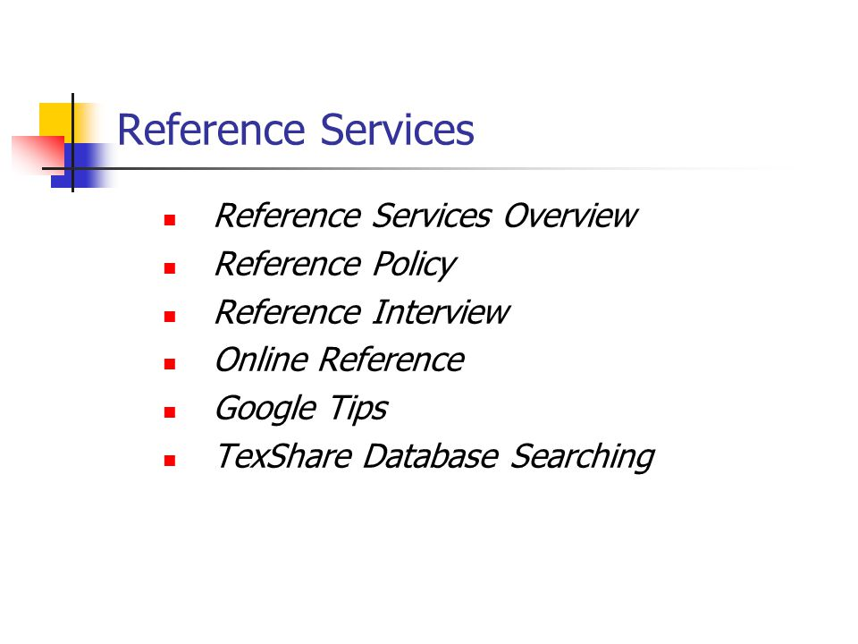Reference Services Reference Services Overview Reference Policy