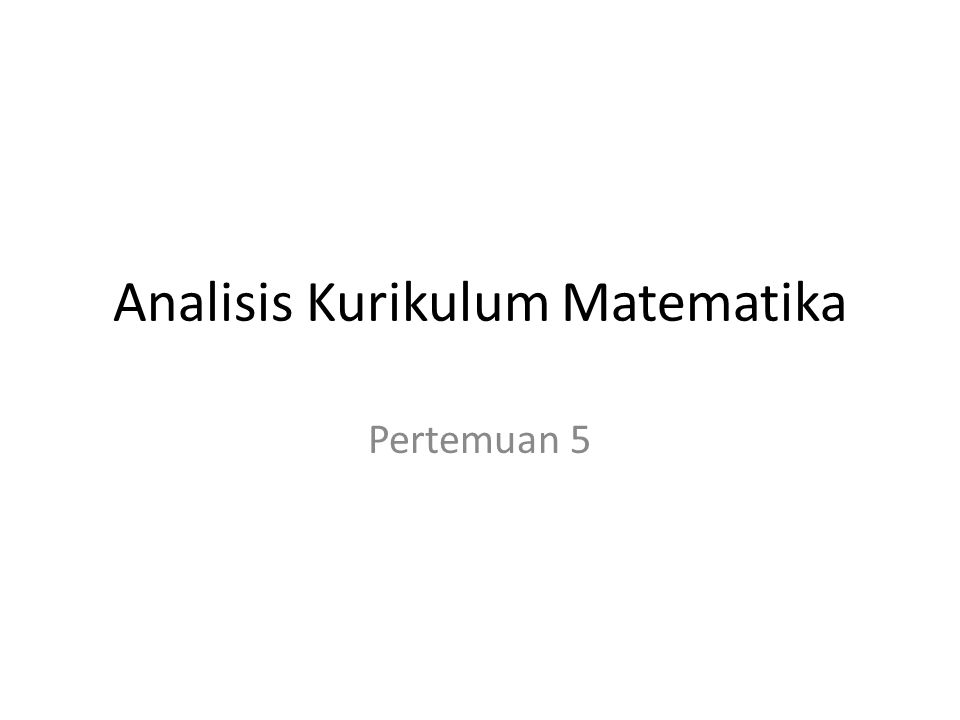 Analisis Kurikulum Matematika