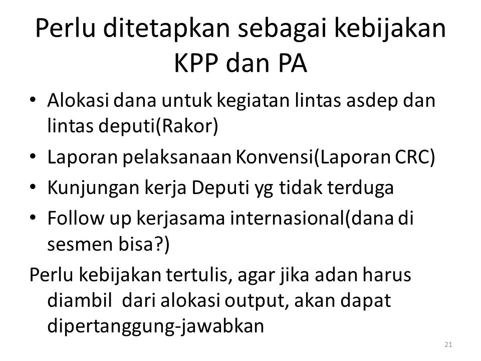 Perlu ditetapkan sebagai kebijakan KPP dan PA