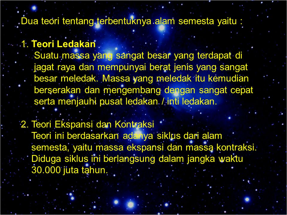Dua teori tentang terbentuknya alam semesta yaitu :