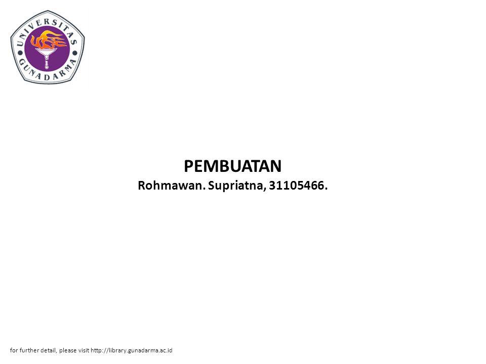 PEMBUATAN Rohmawan. Supriatna, 31105466.