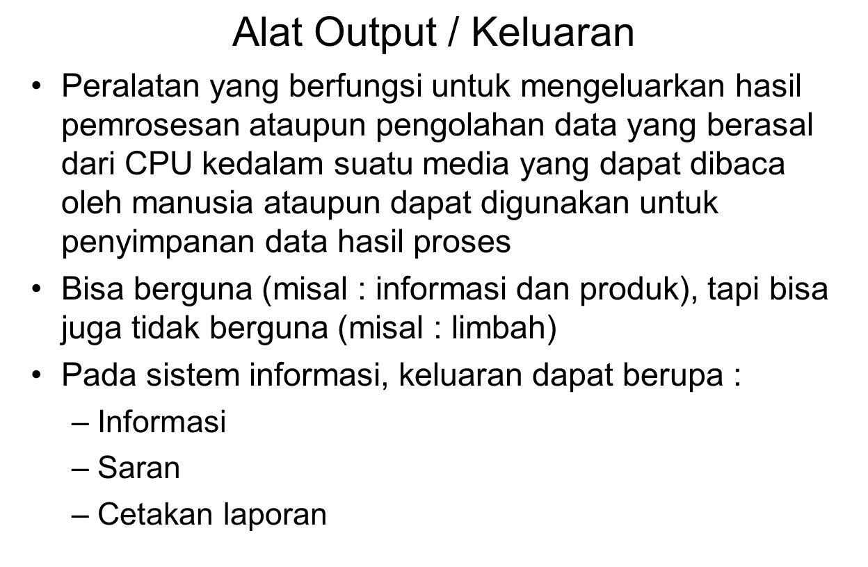 Alat Output / Keluaran