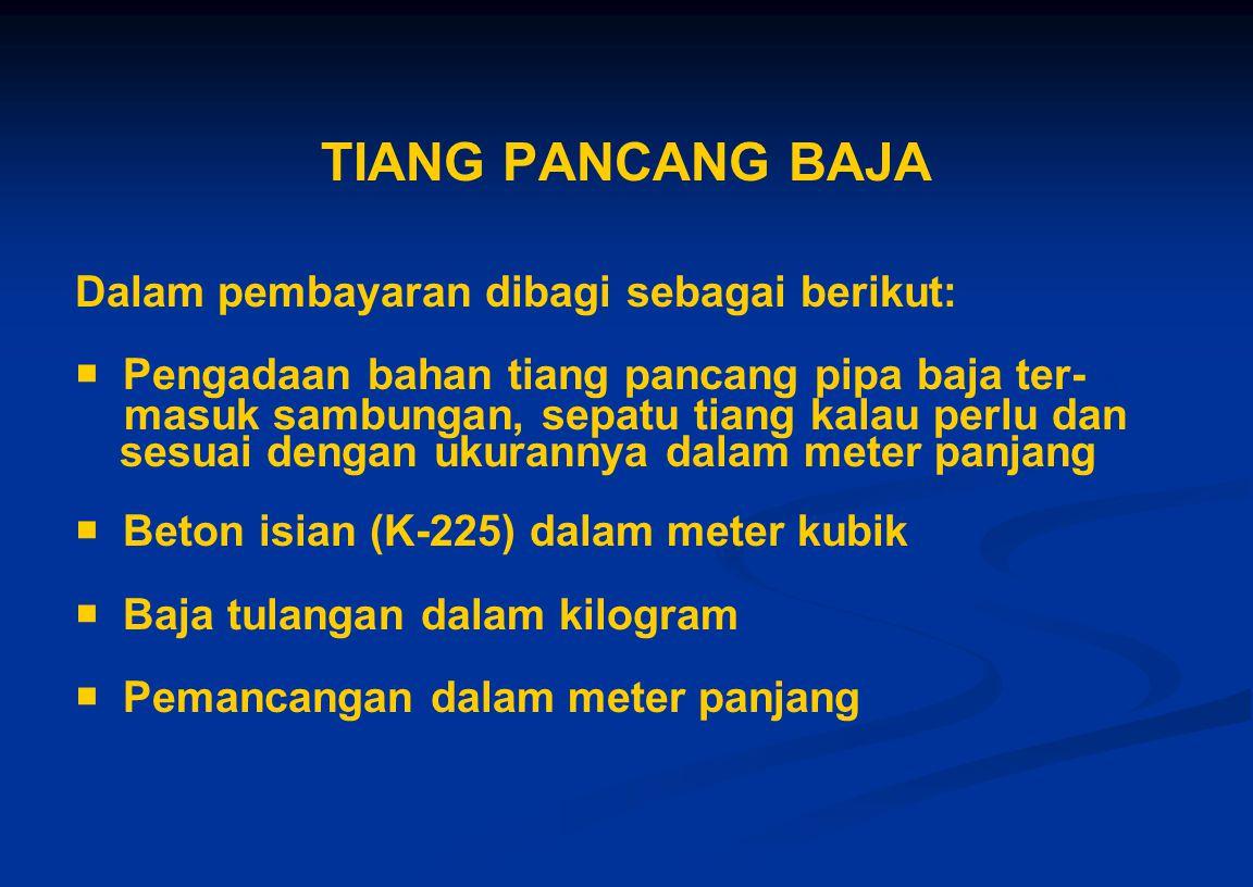 TIANG PANCANG BAJA Dalam pembayaran dibagi sebagai berikut: