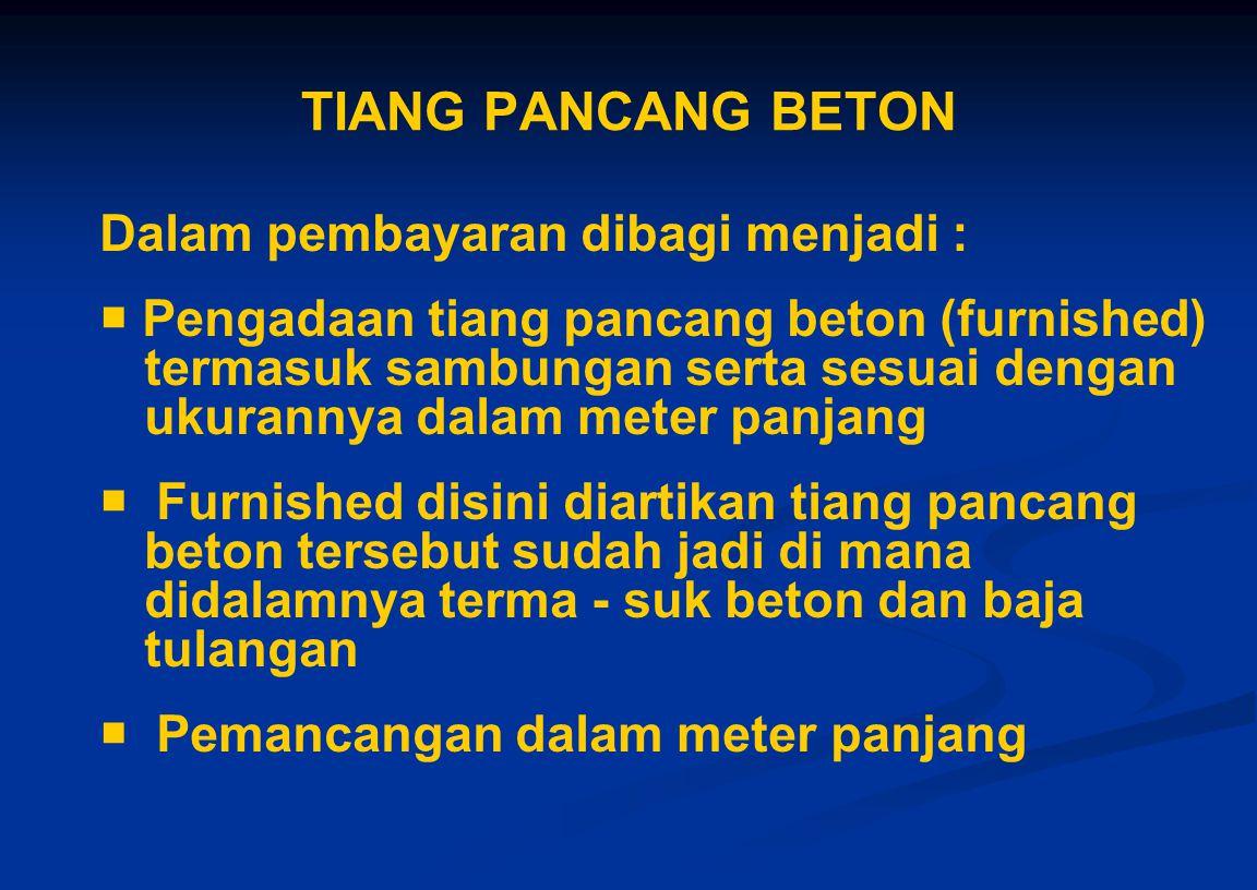 TIANG PANCANG BETON Dalam pembayaran dibagi menjadi :