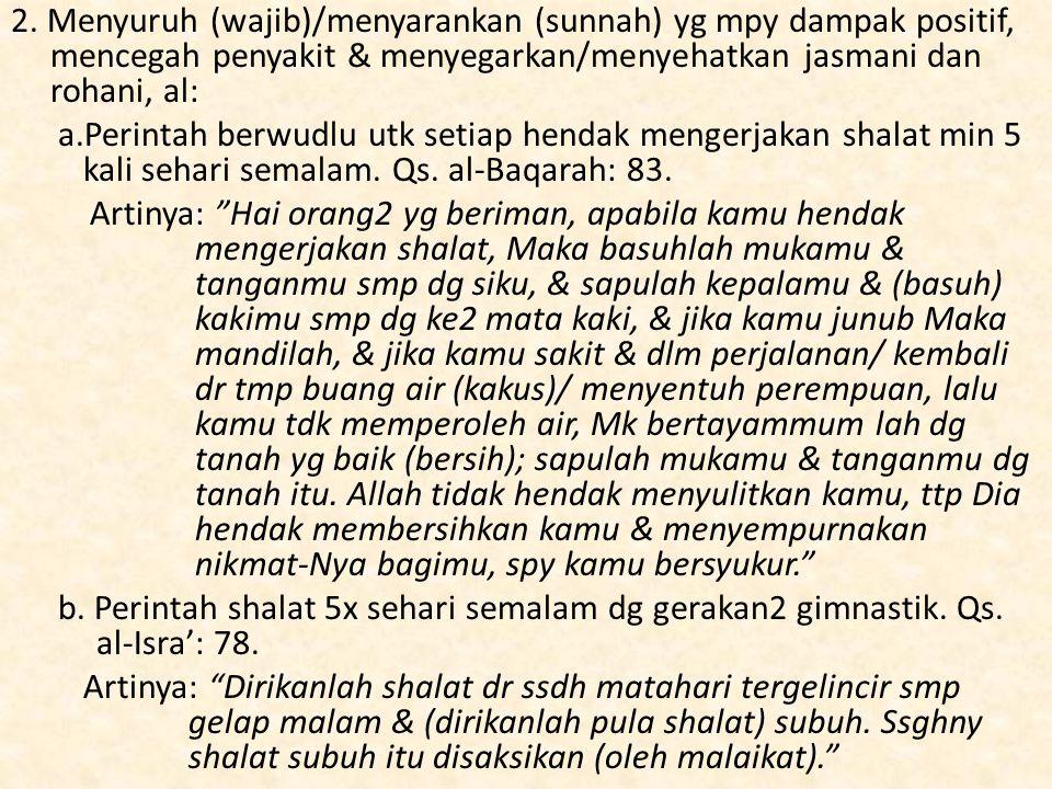 2. Menyuruh (wajib)/menyarankan (sunnah) yg mpy dampak positif, mencegah penyakit & menyegarkan/menyehatkan jasmani dan rohani, al: