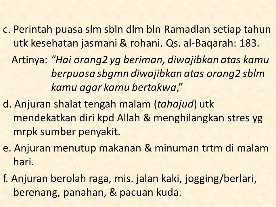 c. Perintah puasa slm sbln dlm bln Ramadlan setiap tahun utk kesehatan jasmani & rohani.