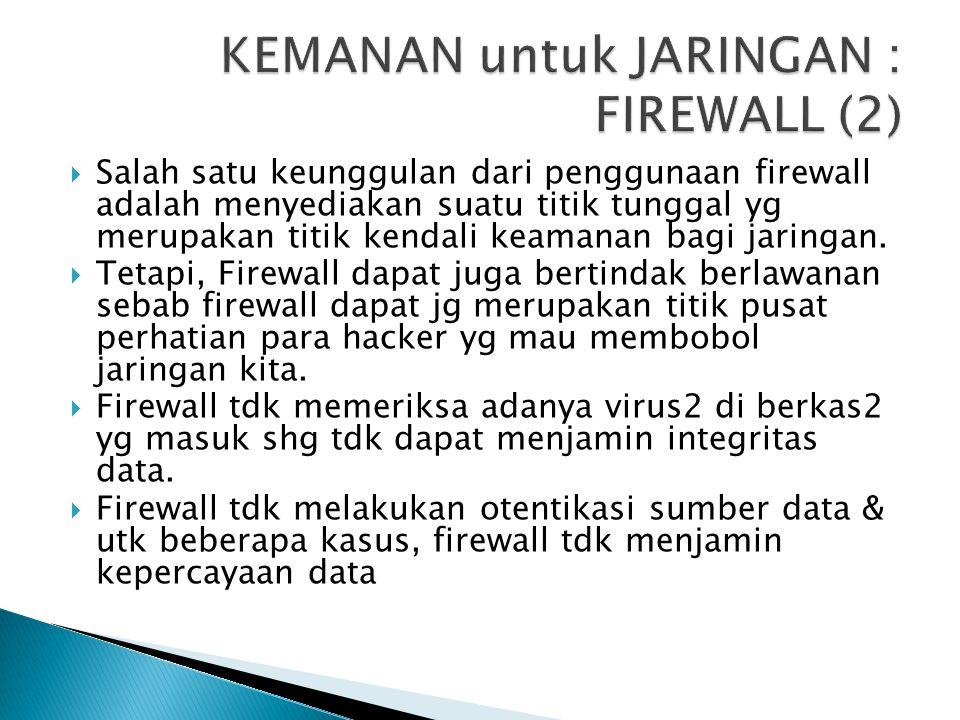 KEMANAN untuk JARINGAN : FIREWALL (2)