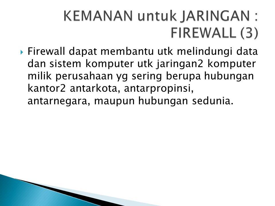 KEMANAN untuk JARINGAN : FIREWALL (3)