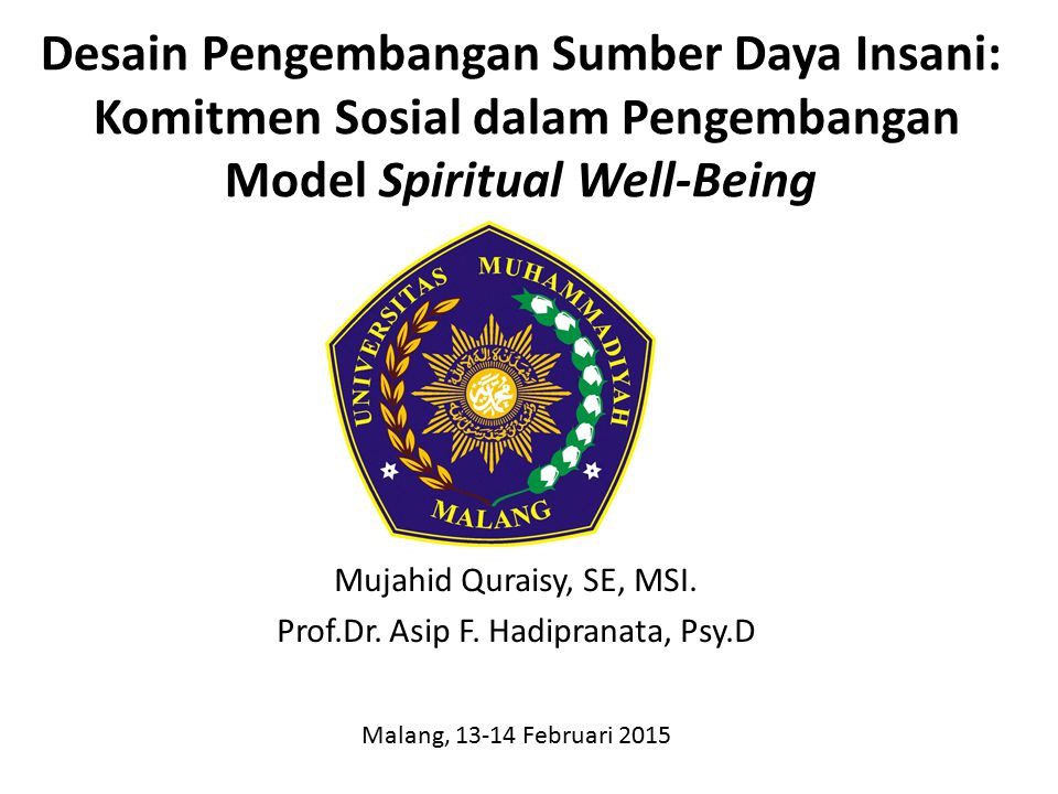 Mujahid Quraisy, SE, MSI. Prof.Dr. Asip F. Hadipranata, Psy.D