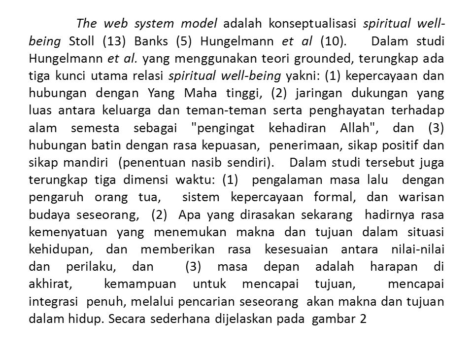 The web system model adalah konseptualisasi spiritual well-being Stoll (13) Banks (5) Hungelmann et al (10).