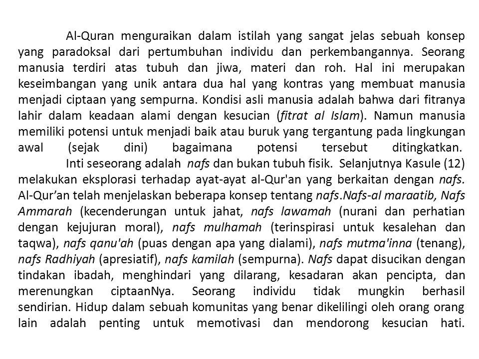 Al-Quran menguraikan dalam istilah yang sangat jelas sebuah konsep yang paradoksal dari pertumbuhan individu dan perkembangannya.