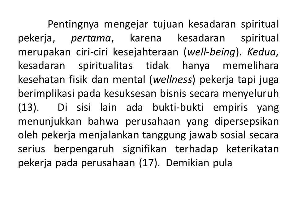 Pentingnya mengejar tujuan kesadaran spiritual pekerja, pertama, karena kesadaran spiritual merupakan ciri-ciri kesejahteraan (well-being).