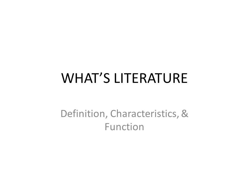 Definition, Characteristics, & Function
