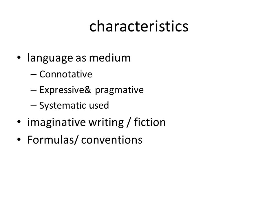 characteristics language as medium imaginative writing / fiction