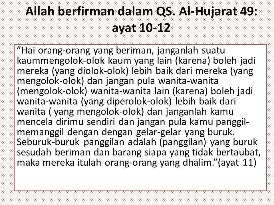 Allah berfirman dalam QS. Al-Hujarat 49: ayat 10-12