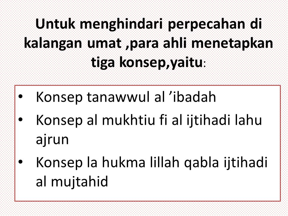 Konsep tanawwul al 'ibadah Konsep al mukhtiu fi al ijtihadi lahu ajrun