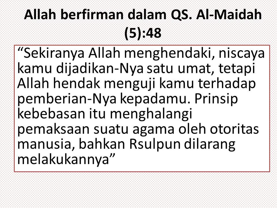 Allah berfirman dalam QS. Al-Maidah (5):48