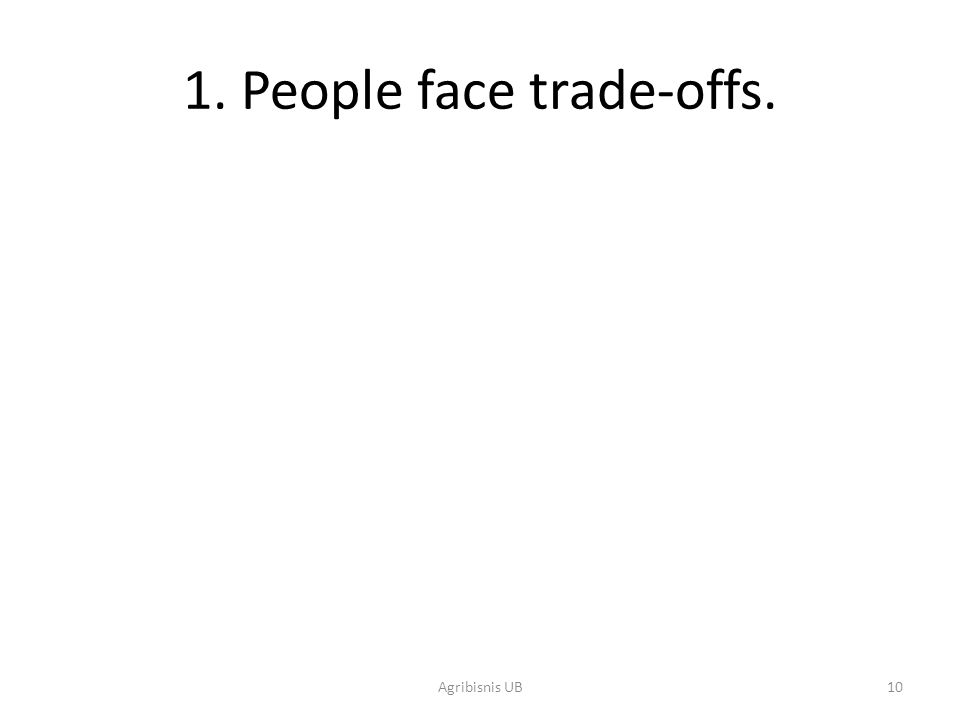 1. People face trade-offs.