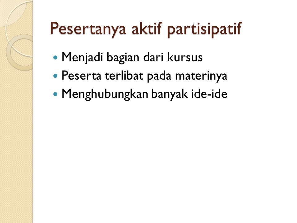 Pesertanya aktif partisipatif