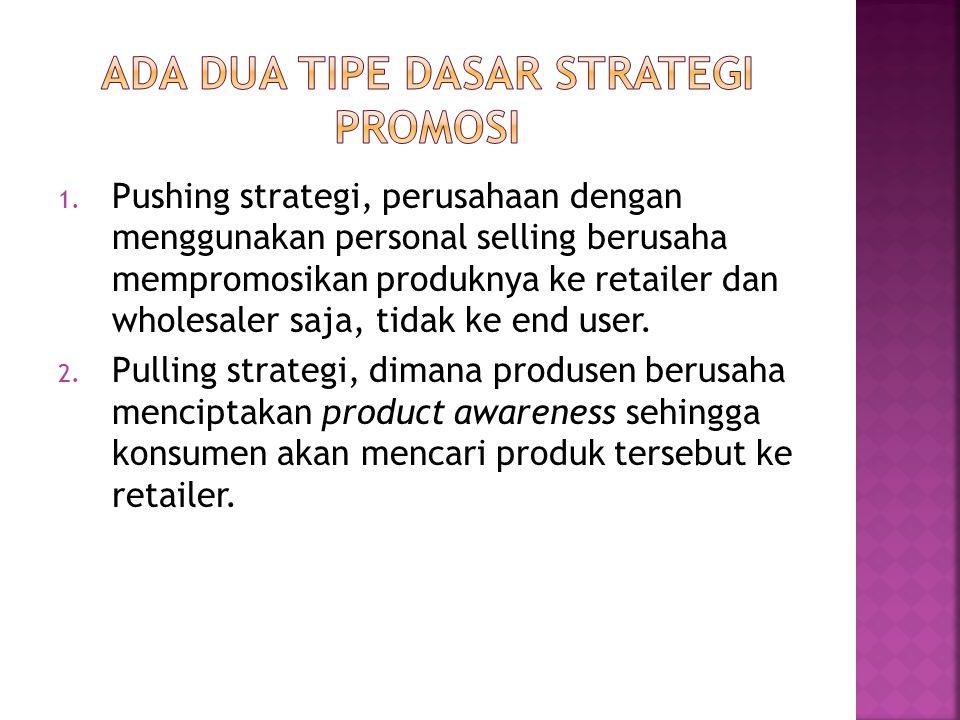 Ada dua tipe dasar strategi promosi