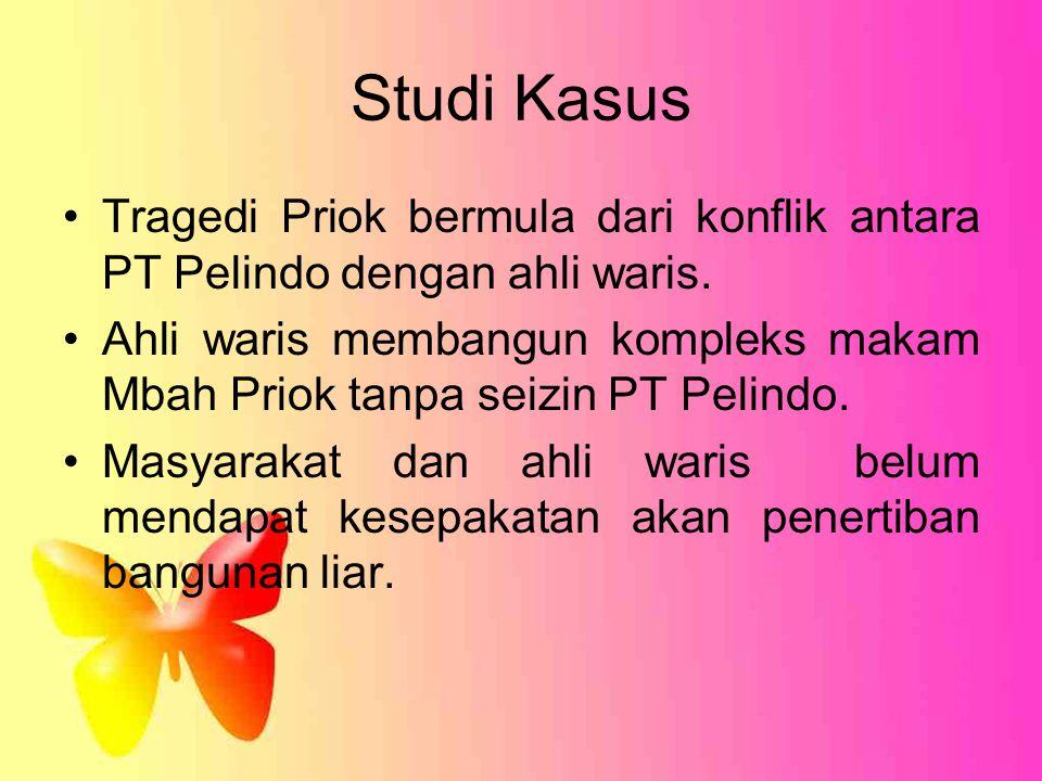 Studi Kasus Tragedi Priok bermula dari konflik antara PT Pelindo dengan ahli waris.