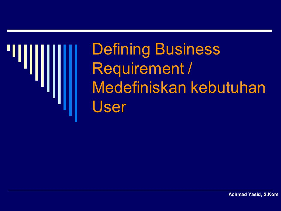 Defining Business Requirement / Medefiniskan kebutuhan User