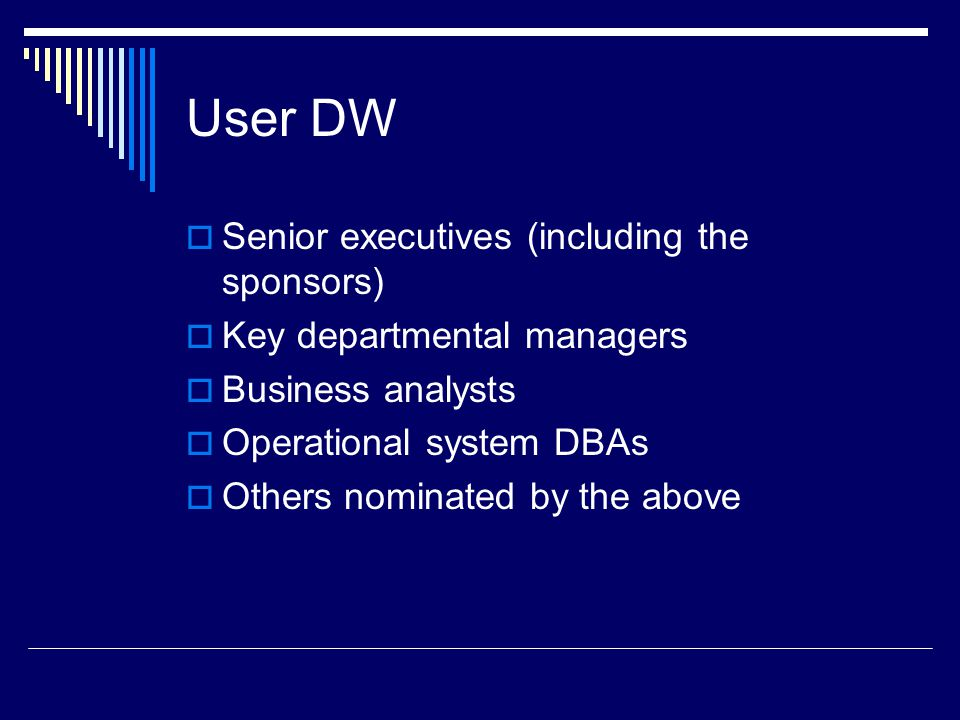 User DW Senior executives (including the sponsors)