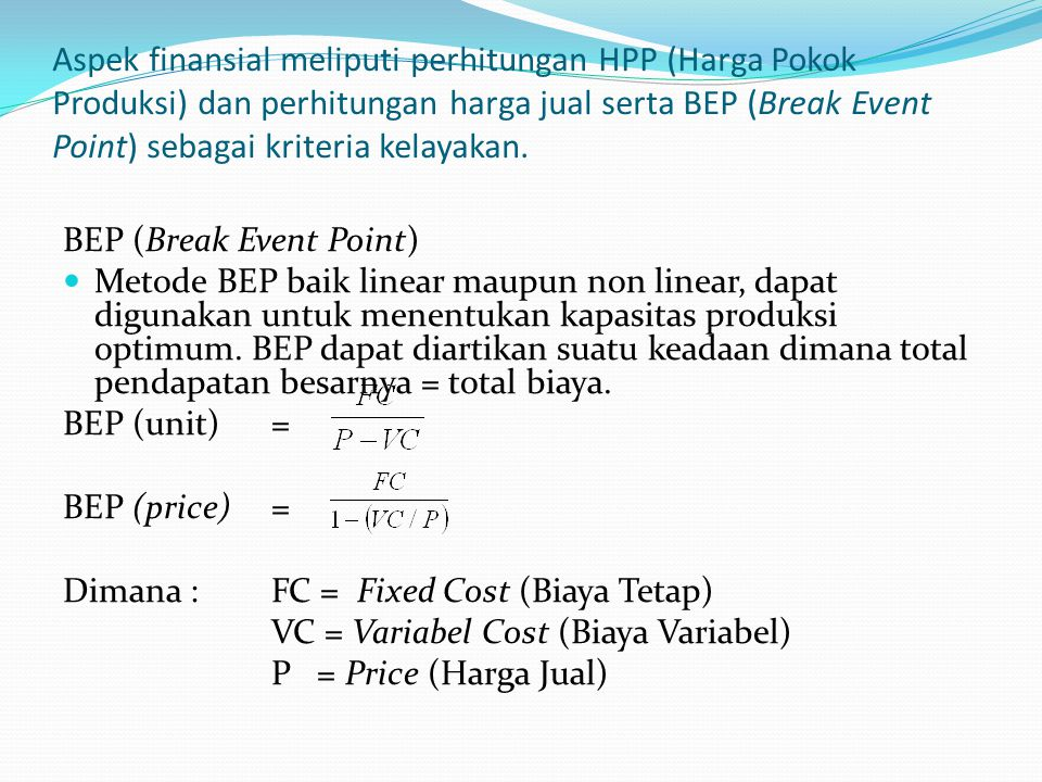 Aspek finansial meliputi perhitungan HPP (Harga Pokok Produksi) dan perhitungan harga jual serta BEP (Break Event Point) sebagai kriteria kelayakan.