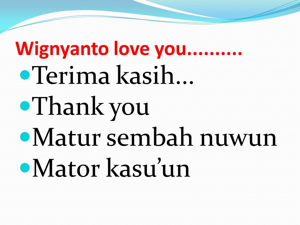 Terima kasih... Thank you Matur sembah nuwun Mator kasu'un