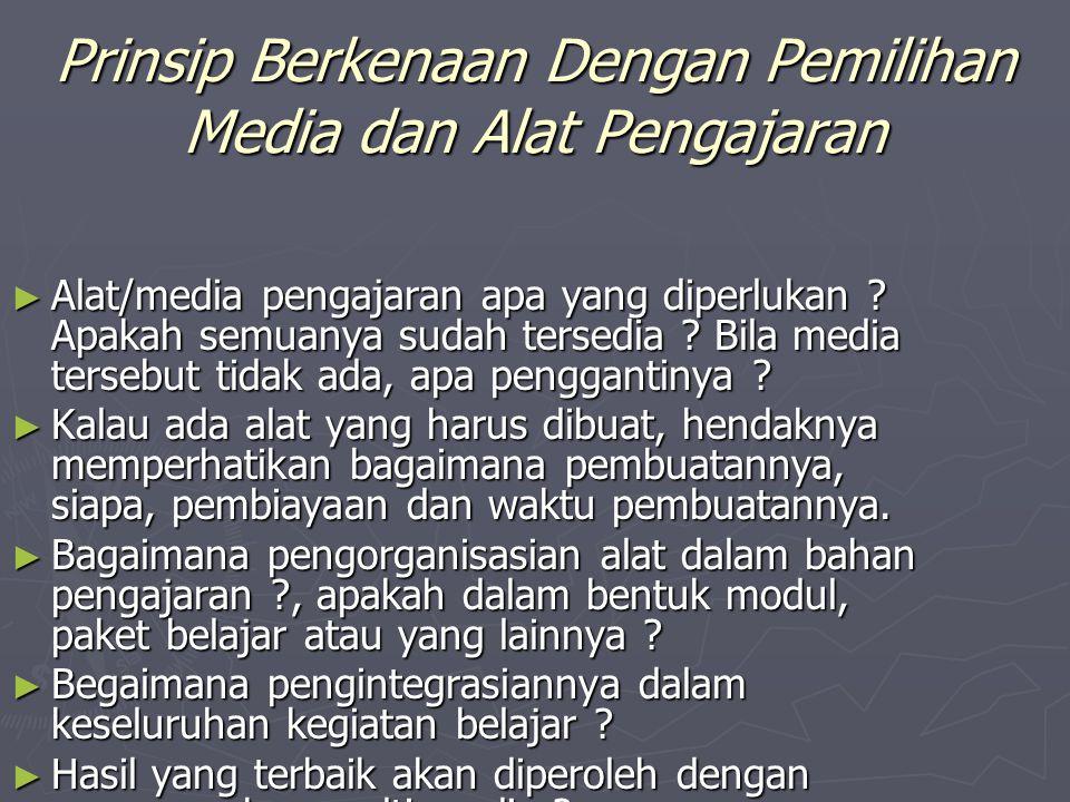 Prinsip Berkenaan Dengan Pemilihan Media dan Alat Pengajaran