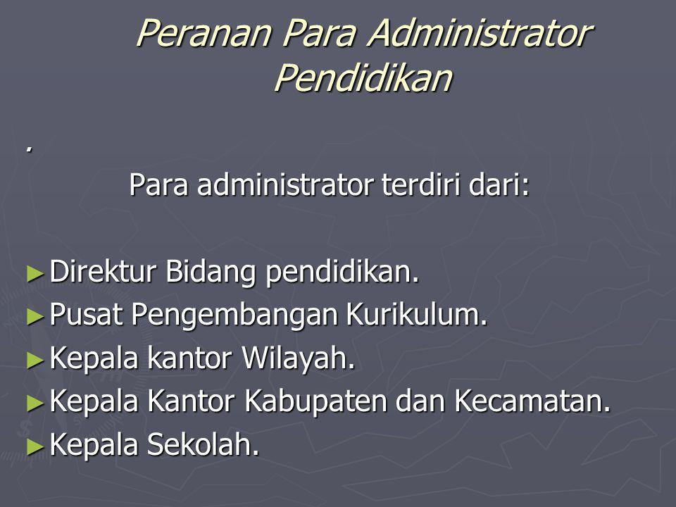 Peranan Para Administrator Pendidikan