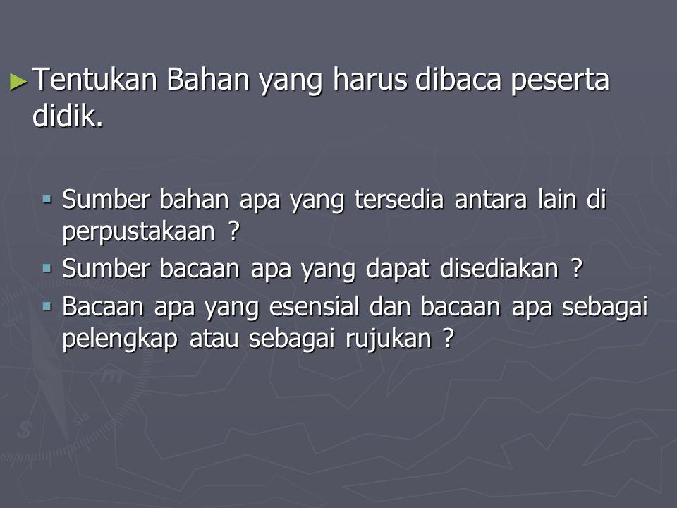 Tentukan Bahan yang harus dibaca peserta didik.