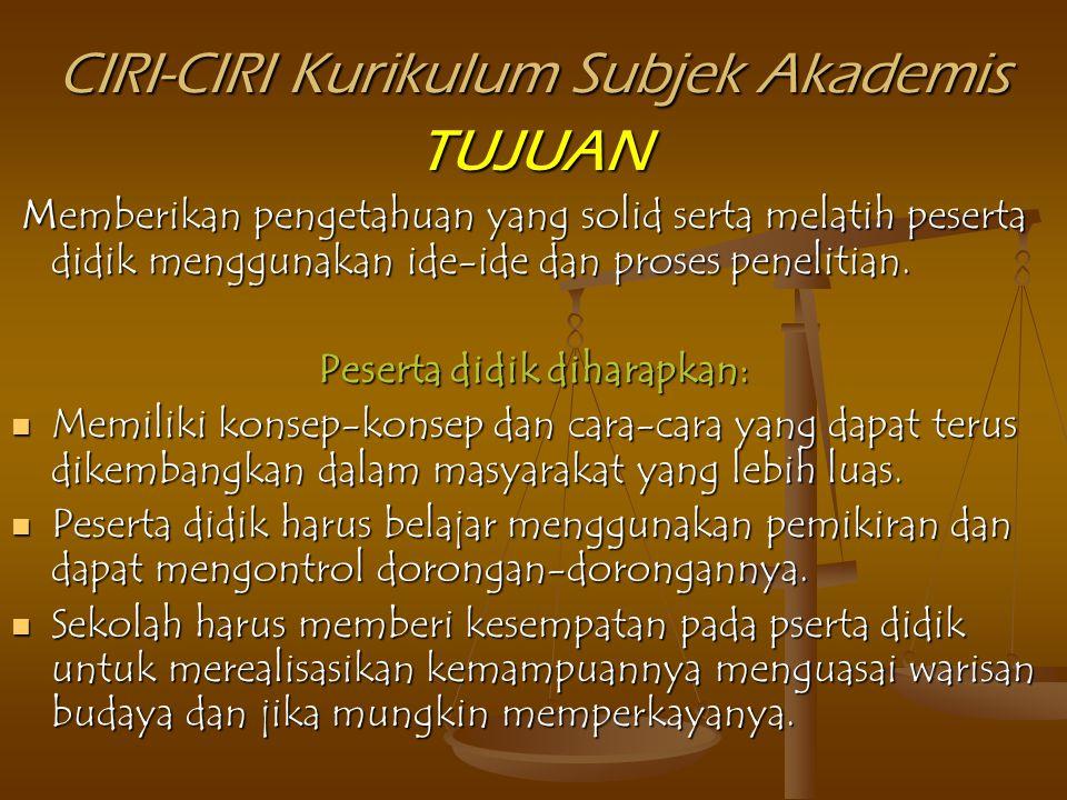 CIRI-CIRI Kurikulum Subjek Akademis