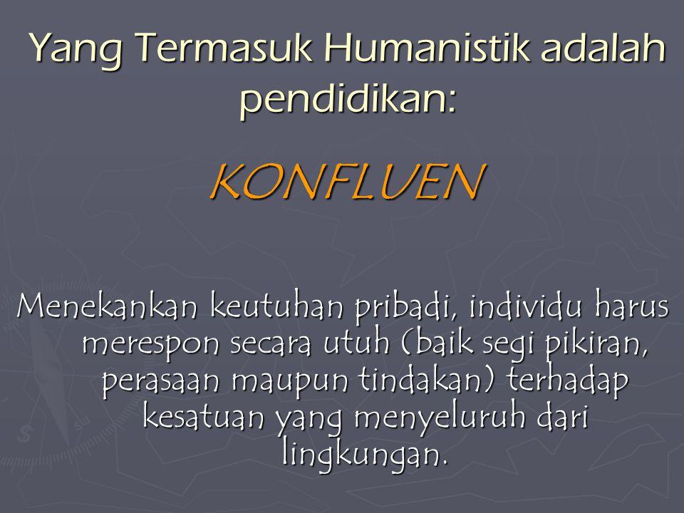 Yang Termasuk Humanistik adalah pendidikan: