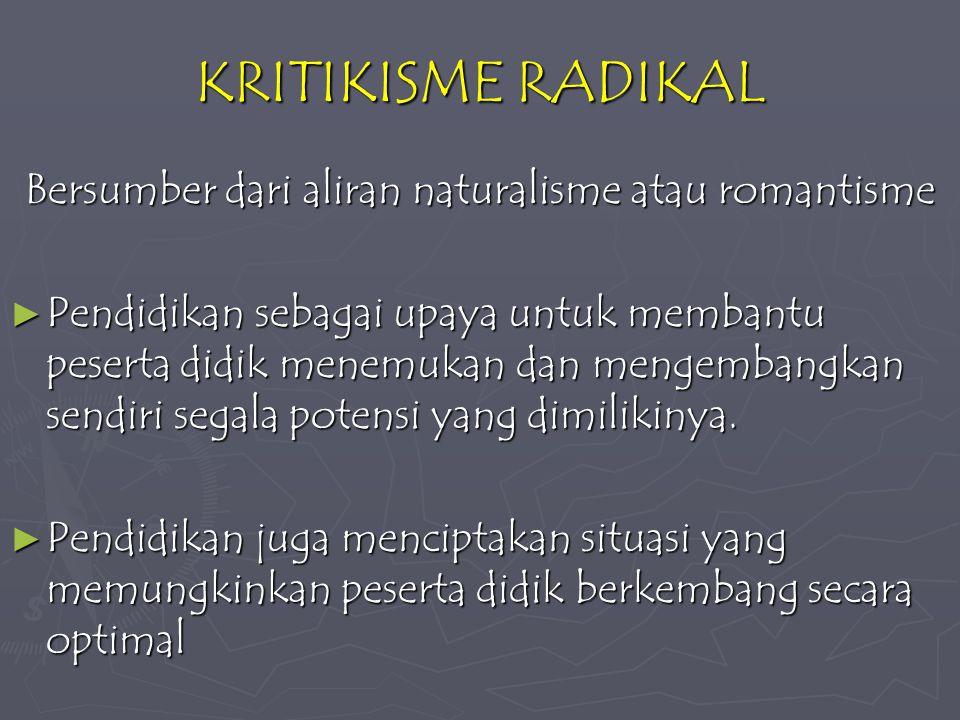 Bersumber dari aliran naturalisme atau romantisme