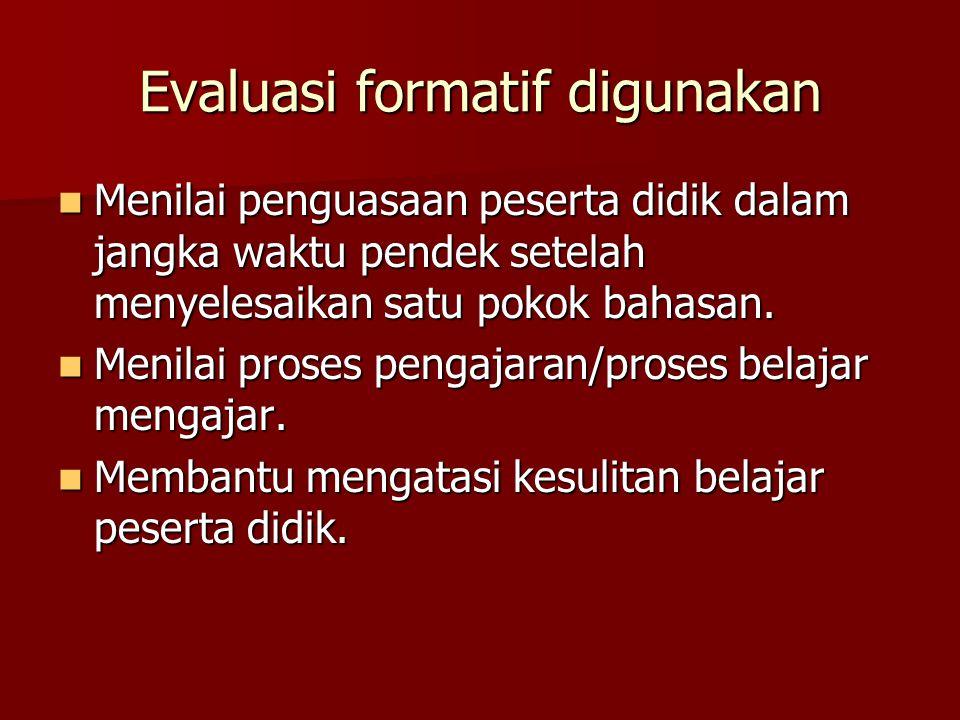 Evaluasi formatif digunakan