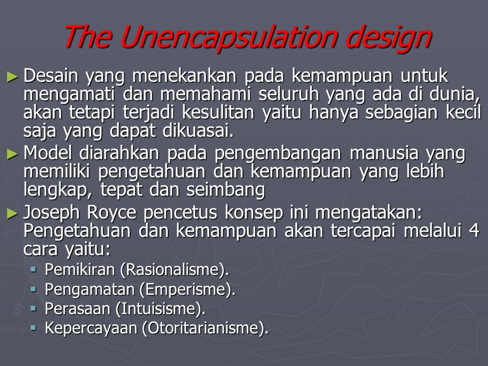 The Unencapsulation design