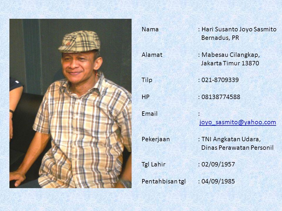 Nama : Hari Susanto Joyo Sasmito Bernadus, PR
