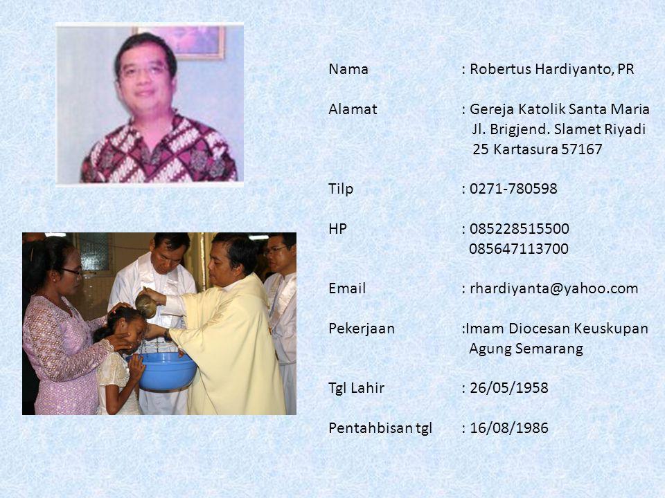 Nama : Robertus Hardiyanto, PR