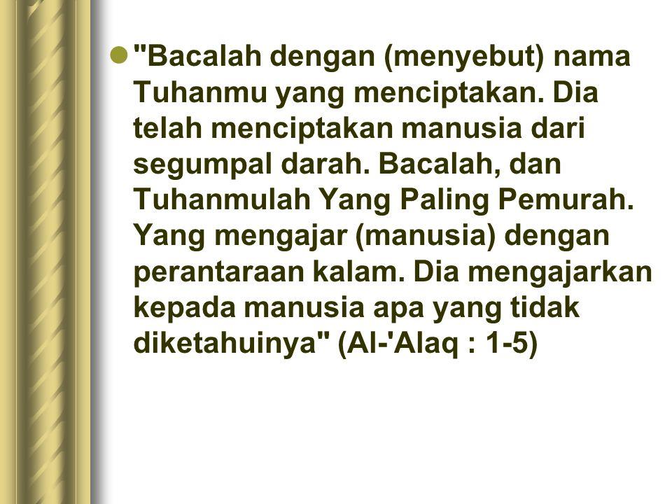 Bacalah dengan (menyebut) nama Tuhanmu yang menciptakan