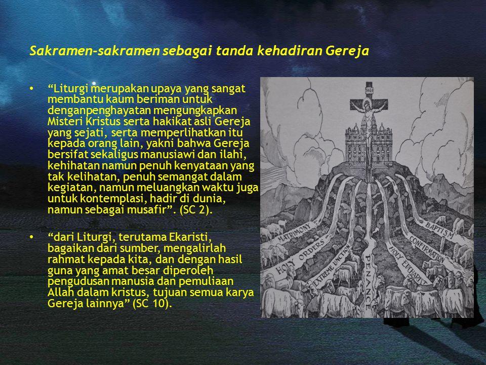 Sakramen-sakramen sebagai tanda kehadiran Gereja