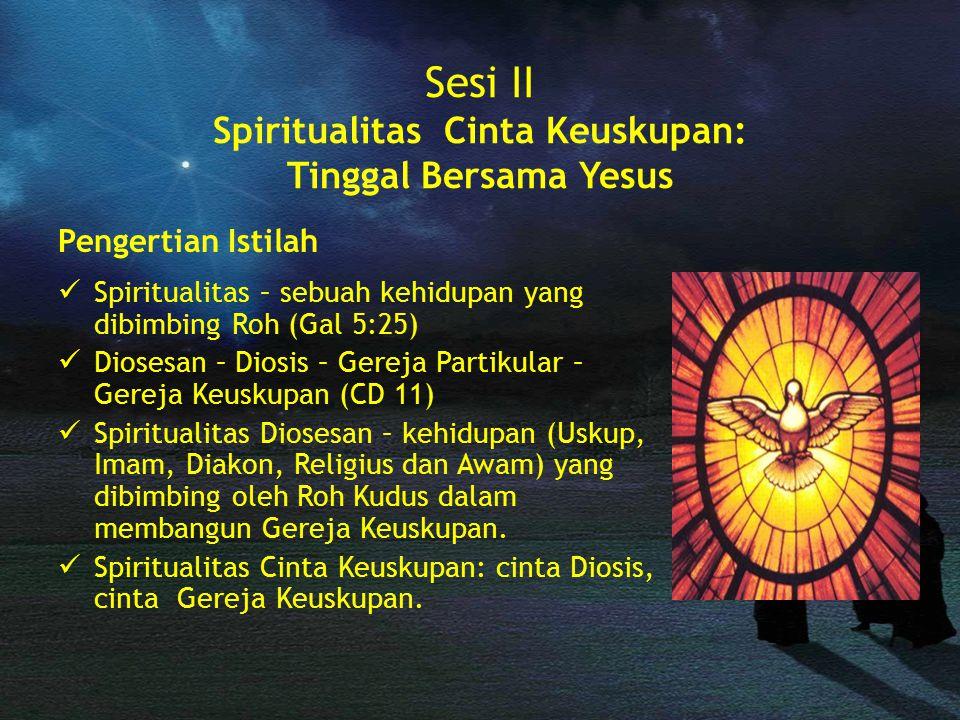 Sesi II Spiritualitas Cinta Keuskupan: Tinggal Bersama Yesus