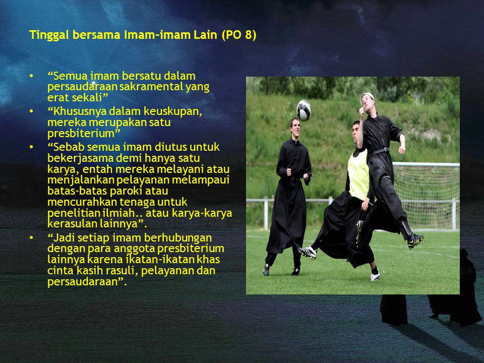 Tinggal bersama Imam-imam Lain (PO 8)