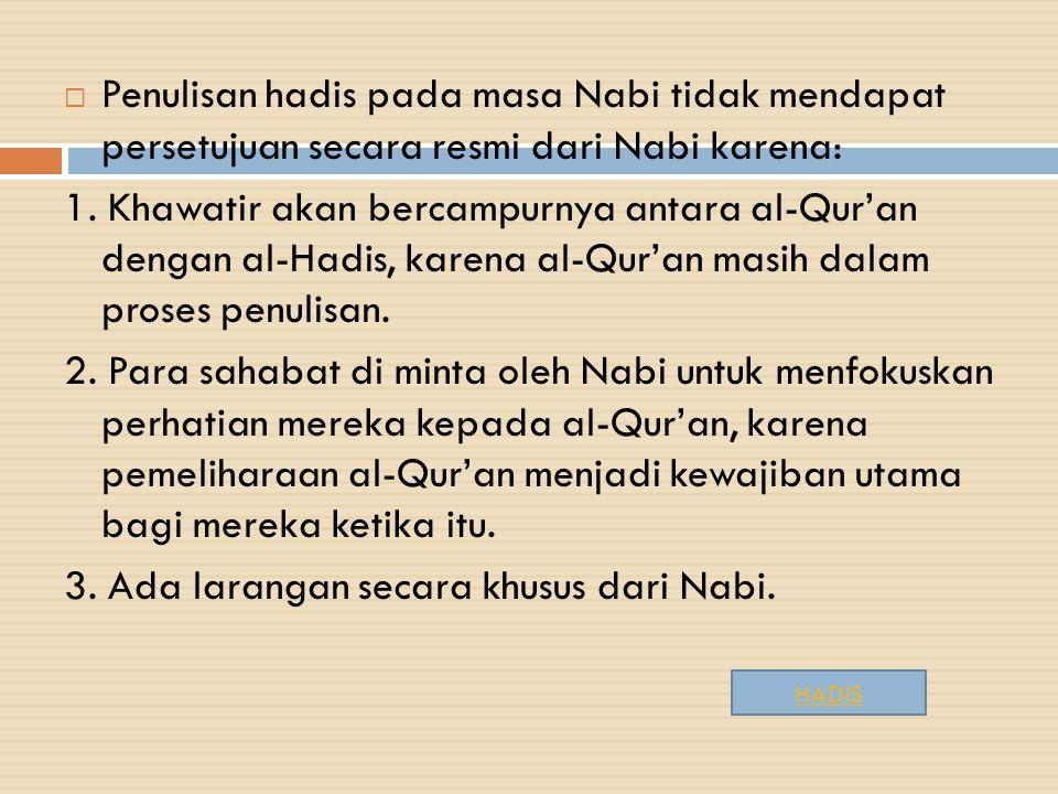 3. Ada larangan secara khusus dari Nabi.