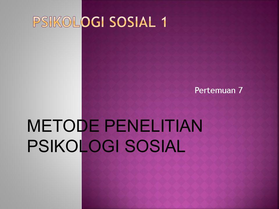 METODE PENELITIAN PSIKOLOGI SOSIAL