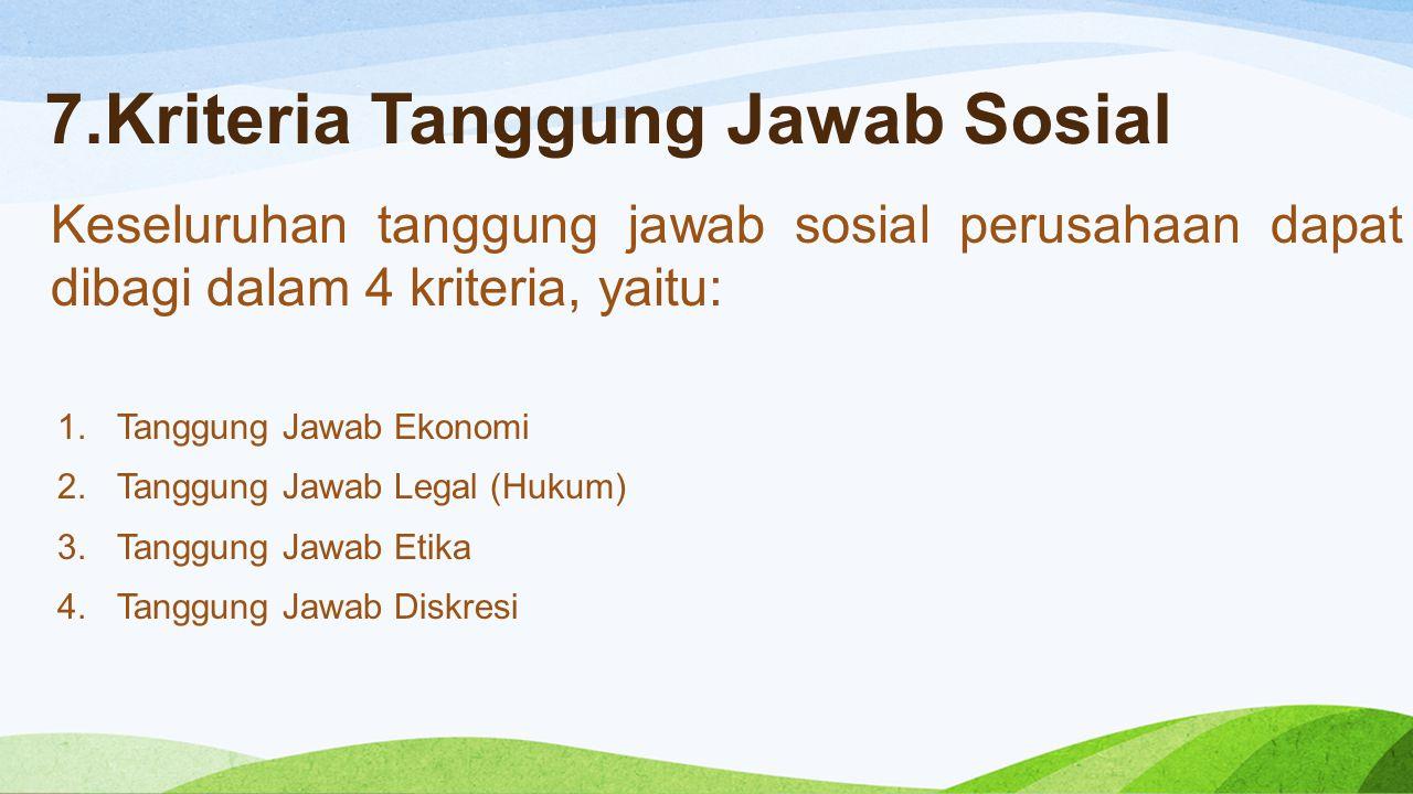 7.Kriteria Tanggung Jawab Sosial